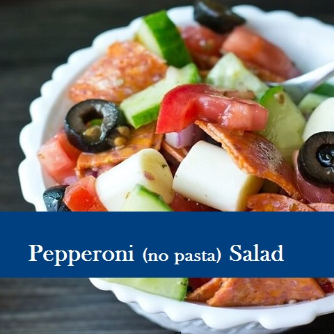 Pepperoni (no pasta) Salad